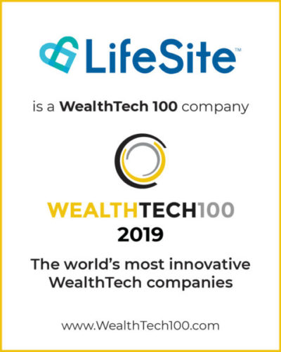 LifeSite Named a 2019 WealthTech 100 Company